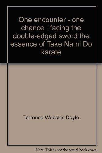 One Encounter One Chance: Facing the Double-Edged: Webster-Doyle, Terrence