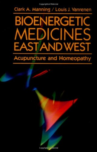 Bioenergetic Medicines East and West: Acupuncture and: Clark Manning; Louis