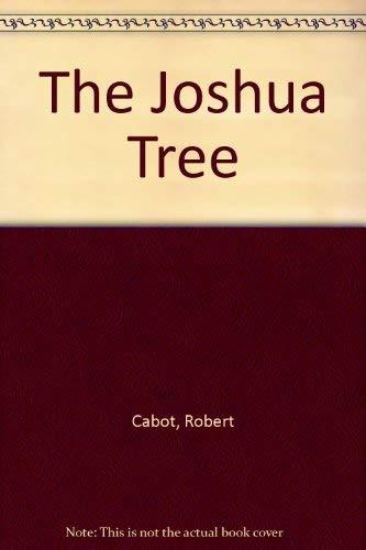 The Joshua Tree: Robert Cabot