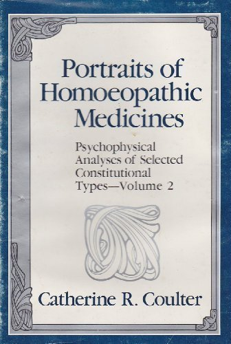 9781556430367: Portraits of Homeopathic Medicines: Psychophysical Analyses of Selected Constitutional Types Volume - 2 (Portraits of Homoeopathic Medicines)