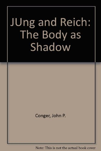 9781556430381: Jung and Reich: The Body as Shadow