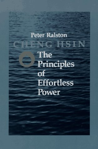 9781556430480: Cheng Hsin: The Principles of Effortless Power