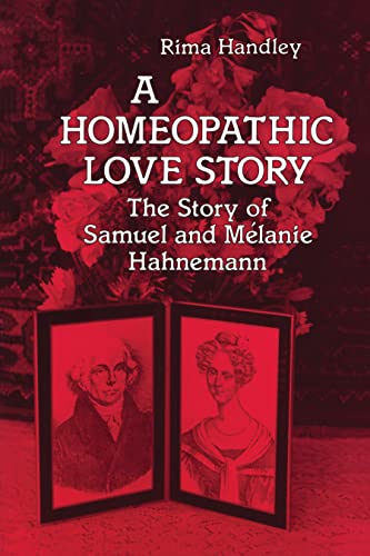 Homeopathic Love Story: The Story of Samuel and Melanie Hahnemann