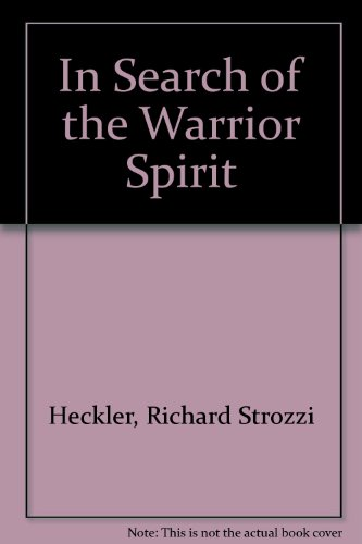 9781556430558: In Search of the Warrior Spirit