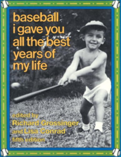 9781556430831: Baseball I Gave You All the Best Years of My Life: Fifth Edition