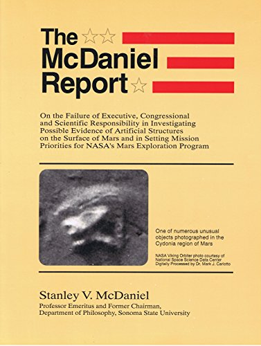 9781556430886: McDaniel Report: On the Failure of Executive, Congressional, and Scientific Responsibility in Investigating Possible Evidence of Artificial Structures on the Surface