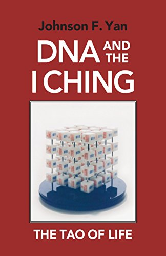 DNA and the I Ching: The Tao of Life: Yan, Johnson