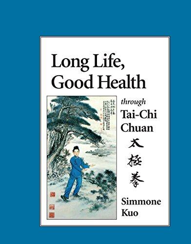 Long Life, Good Health Through Tai-Chi Chuan: Kuo, Simmone