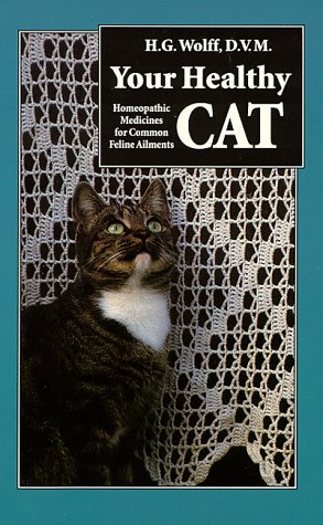 Your Healthy Cat: Using Natural Homoeopathic Medicine: Wolff, H.G.