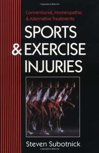 9781556431142: Sports and Exercise Injuries: Conventional, Homeopathic and Alternative Treatments