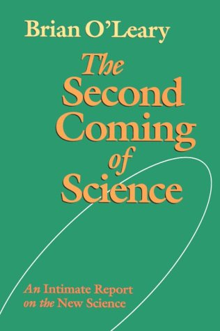 9781556431524: The Second Coming of Science: An Intimate Report on the New Science