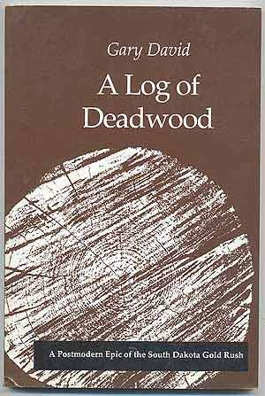 A Log of Deadwood: David, Gary