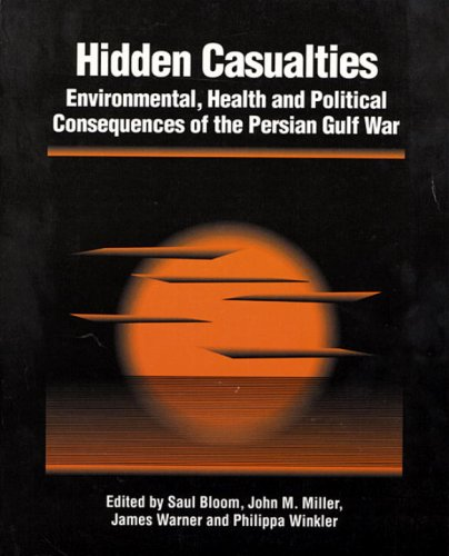 9781556431630: Hidden Casualties: Environmental, Health and Political Consequences of the Persian Gulf War