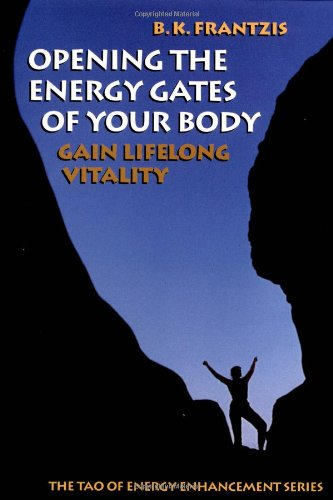 9781556431647: Opening the Energy Gates of Your Body: Chi Gung for Lifelong Health (Tao of Energy Enhancement Series)