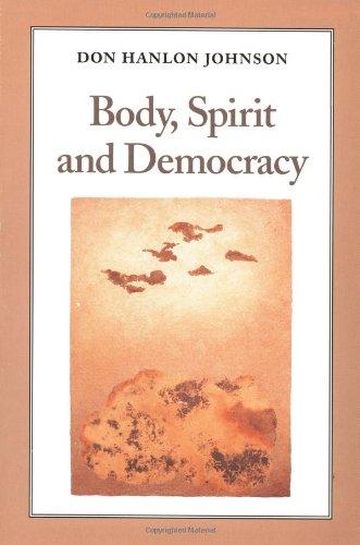 Body, Spirit, and Democracy: Don Hanlon Johnson