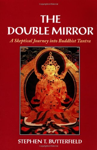 9781556431760: The Double Mirror: A Skeptical Journey into Buddhist Tantra