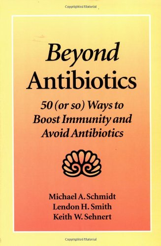 9781556431807: Beyond Antibiotics: 50 (or so) Ways to Boost Immunity and Avoid Antibiotics Second Edition