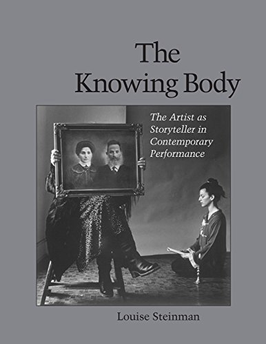 9781556432026: The Knowing Body: The Artist as Storyteller in Contemporary Performance