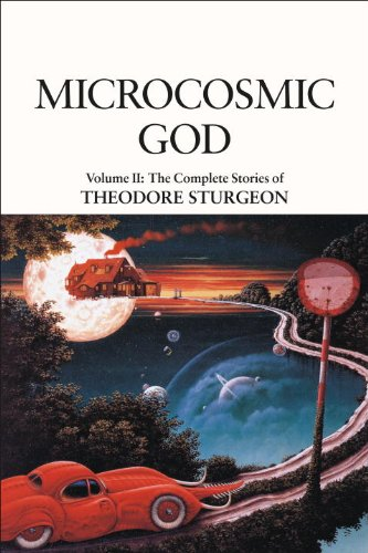 Microcosmic God: The Complete Stories of Theodore: Theodore; Delany, Samuel