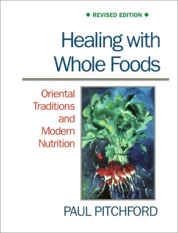 9781556432200: Healing with Whole Foods: Oriental Traditions and Modern Nutrition (Revised)