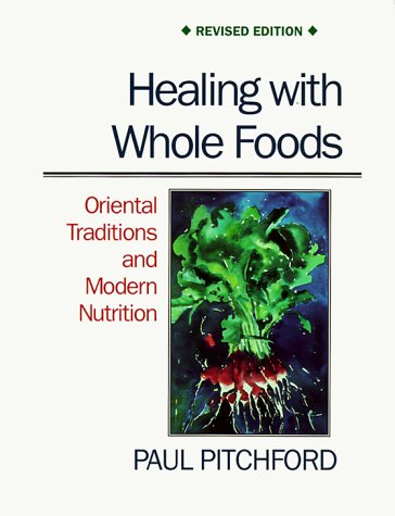 9781556432217: Healing with Whole Foods: Oriental Traditions and Modern Nutrition