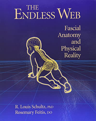 9781556432286: The Endless Web: Fascial Anatomy and Physical Reality