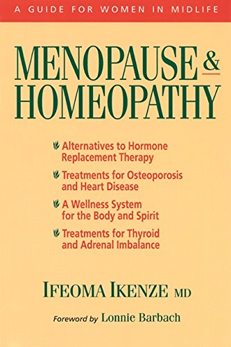 Menopause and Homeopathy: A Guide for Women in Midlife: Ikenze M.D., Ifeoma