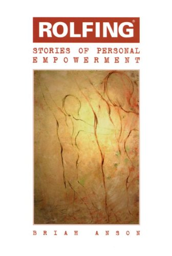 9781556432934: Rolfing: Stories of Personal Empowerment