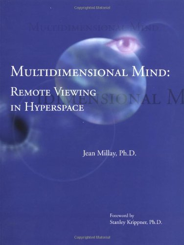 Multidimensional Mind : Remote Viewing in Hyperspace: Millay, Jean; Heinze, Ruth I.