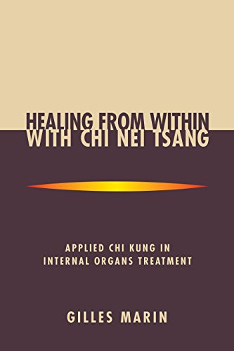 Healing from Within With Chi Nei Tsang: Applied Chi Kung in Internal Organs Treatment