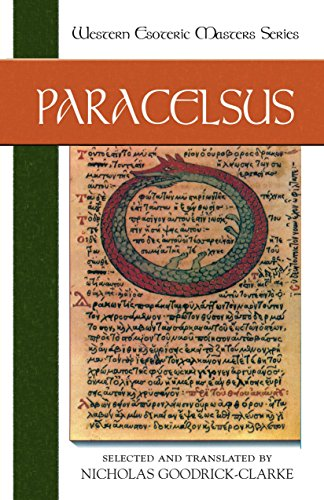 Paracelsus Essential Readings: Goodrick-Clarke, Nicholas Selected and Translated by