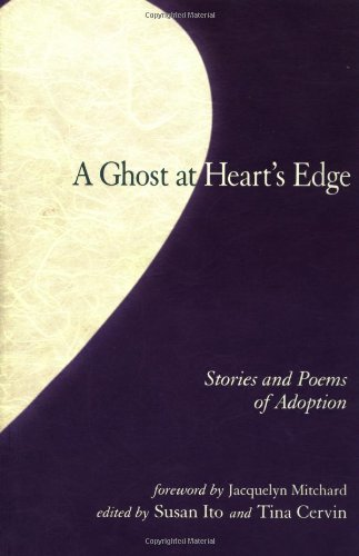 9781556433238: The Ghost at Heart's Edge: Stories and Poems on Adoption (IO Series)