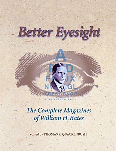 9781556433511: Better Eyesight: The Complete Magazines of William H. Bates
