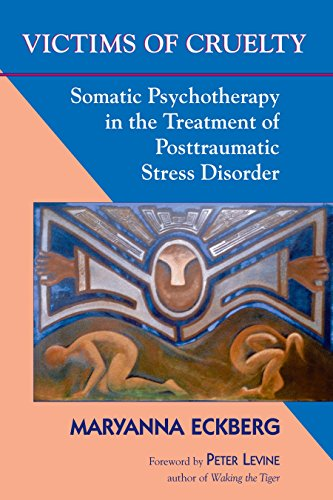 9781556433535: Victims of Cruelty: Somatic Psychotherapy in the Treatment of Posttraumatic Stress Disorder