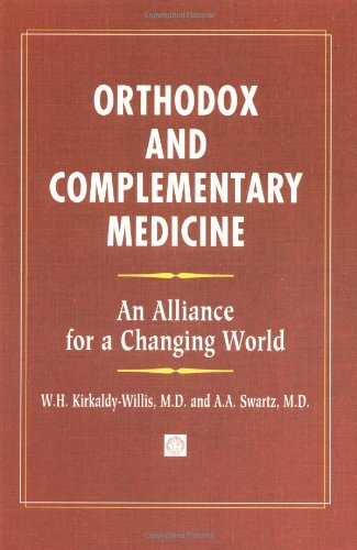 Orthodox and Complementary Medicine: An Alliance for a Changing World: William Kirkaldy-Willis, ...