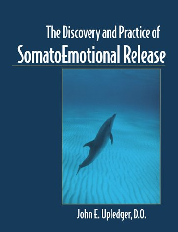 9781556433610: The Discovery and Practice of Somatoemotional Release