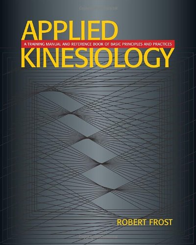 9781556433740: Applied Kinesiology: A Training Manual and Reference Book of Basic Principles