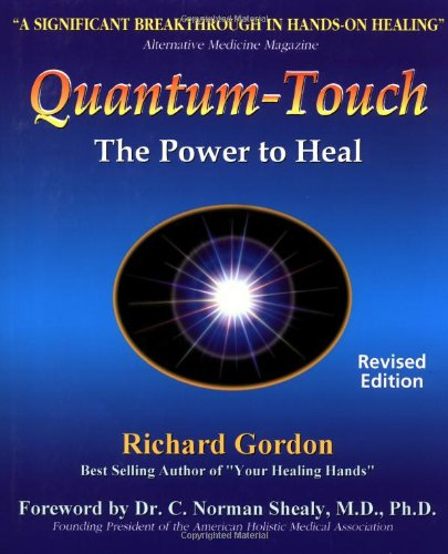 Quantum Touch: The Power to Heal (Second: Richard Gordon