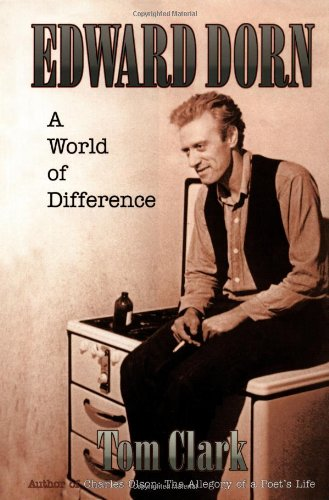Edward Dorn: A World of Difference: Clark, Tom