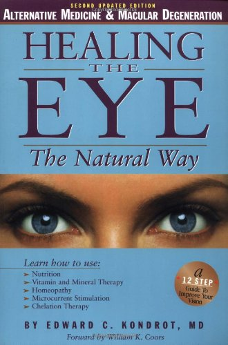 Healing the Eye the Natural Way: Kondrot M.D., Edward
