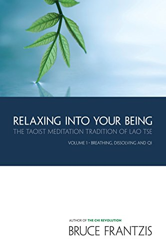 9781556434075: Relaxing Into Your Being: The Taoist Meditation Tradition of Lao Tse, Volume 1: The Water Method of Taoist Meditation Series Volume 1