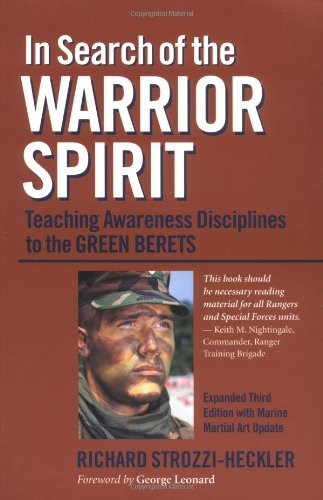 9781556434259: In Search of the Warrior Spirit: Teaching Awareness Disciplines to the Green Berets