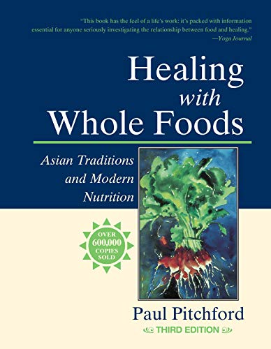 9781556434303: Healing With Whole Foods: Asian Traditions and Modern Nutrition