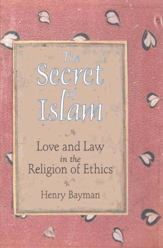 The Secret of Islam: Love and Law: Henry Bayman