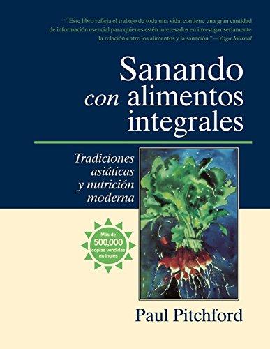 9781556434549: Sanando Con Alimentos Integrales: Tradiciones Asiticas y Nutritin Moderna