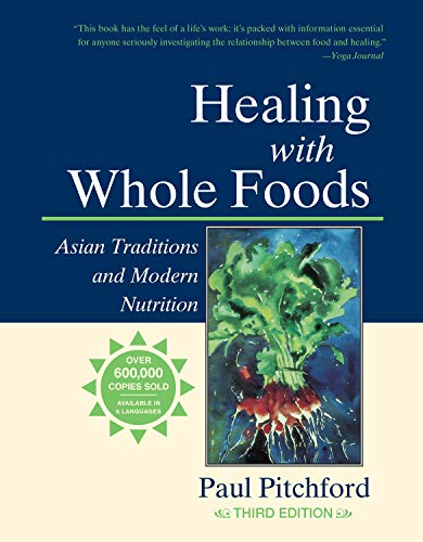 9781556434716: Healing with Whole Foods: Asian Traditions and Modern Nutrition