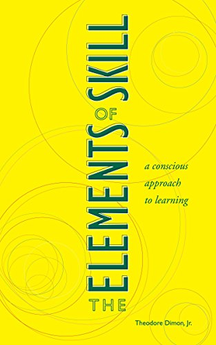 9781556434761: Elements Of Skill: A Conscious Approach to Learning