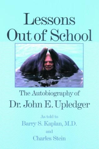 9781556434808: Lessons Out of School: The Autobiography of Dr. John E. Upledger