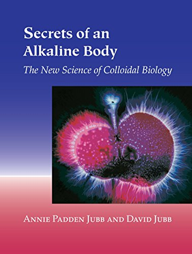 9781556434815: Secrets of an Alkaline Body: The New Science of Colloidal Biology