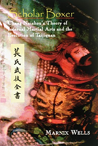 9781556434822: Scholar Boxer: Chang Naizhou's Theory of Internal Martial Arts and the Evolution of Taijiquan
